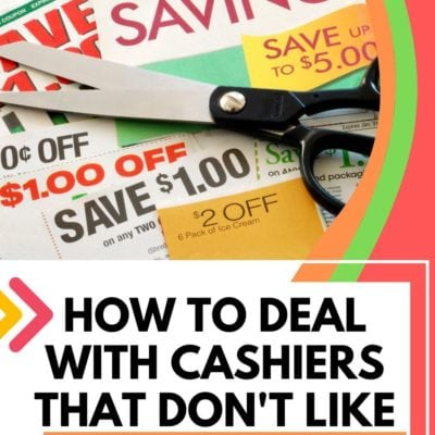 How to Deal with Cashiers that Don't Like Coupons