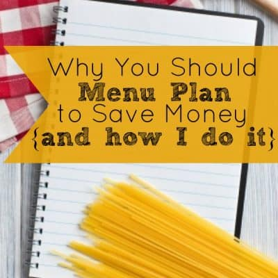 Why You Should Menu Plan to Save Money {and how I do it}