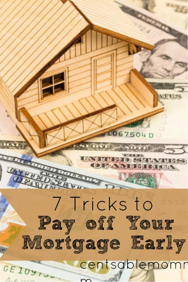 7 Tricks to Pay Off Your Mortgage Early