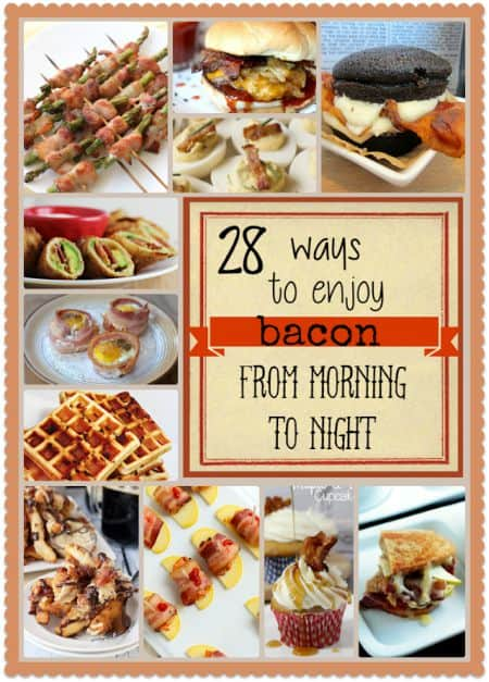 28-Ways-to-Enjoy-Bacon-from-Morning-Til-Night