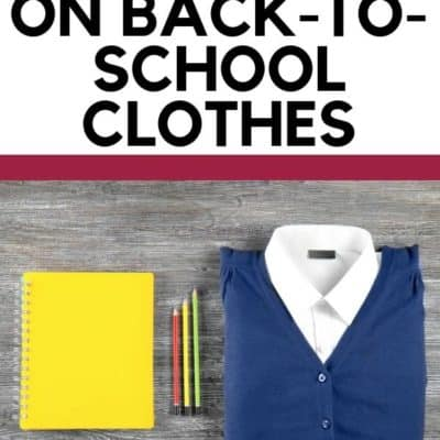 7 Tricks to Save Money on Back-to-School Clothes