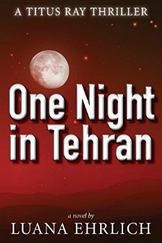 FREE Kindle Book: One Night in Tehran: A Titus Ray Thriller