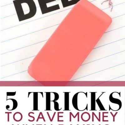 5 Tricks to Save Money When Paying Off Debt