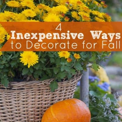 4 Inexpensive Ways to Decorate for Fall
