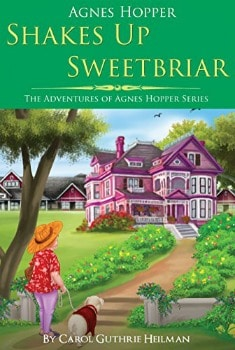 FREE Kindle Book: Agnes Hopper Shakes Up Sweetbriar (The Adventures of Agnes Series Book 1)