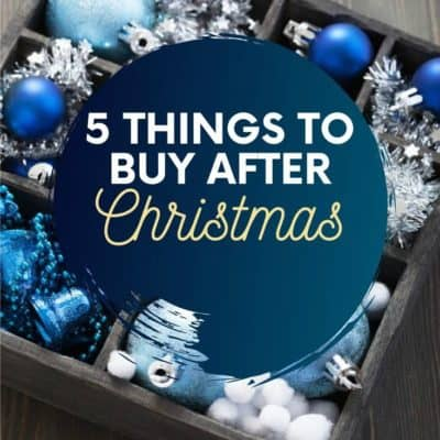 5 Things You Should Buy After Christmas