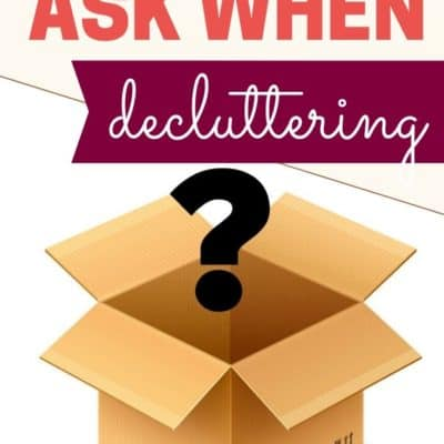 6 Questions to Ask When You're Decluttering