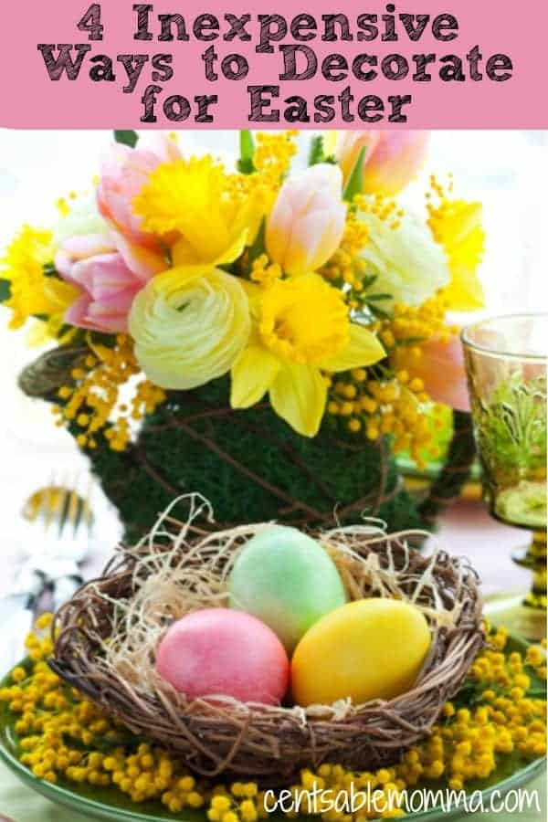 Easter and the new beginnings of spring can be such fun seasons to decorate. But, you don't have to spend a ton of money to have cute decorations. Check out these 4 inexpensive ways to decorate for Easter.