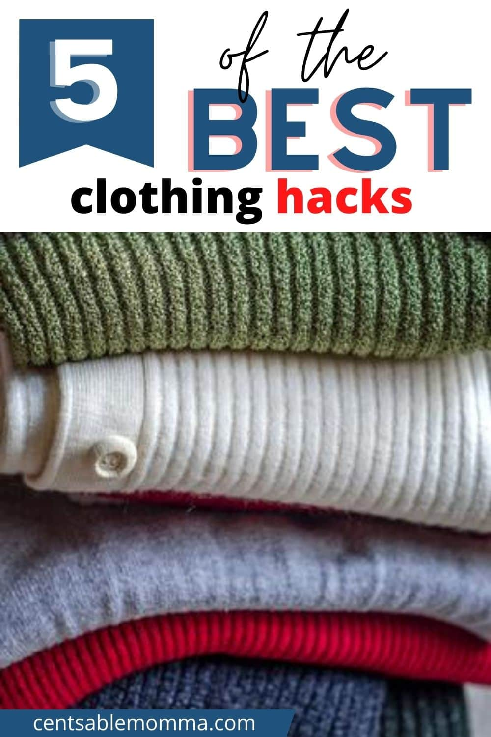 """stack of sweaters folded with overlay that says, """"5 of the best clothing hacks""""."""