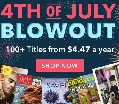 July 4th Blowout Magazine Sale