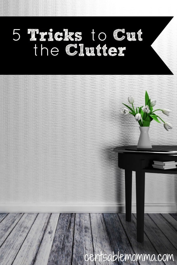 5 Tricks to Cut the Clutter