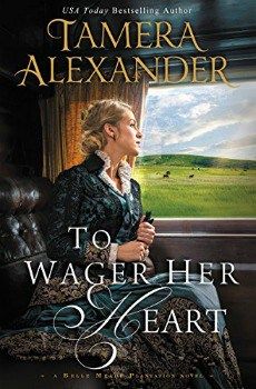 Cheap Kindle Book: To Wager Her Heart (A Belle Meade Plantation Novel Book 3) for $1.99 (88% off)
