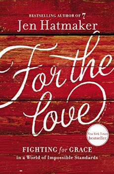 Cheap Kindle Books: For the Love: Fighting for Grace in a World of Impossible Standards for $1.99