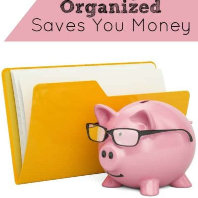 4 Reasons Why Being Organized Saves You Money