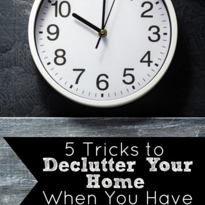 5 Tricks to Declutter Your Home When You Have No Time