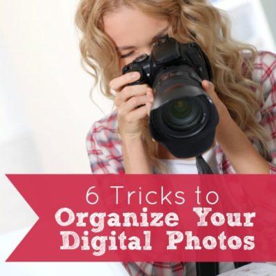 6 Tricks to Organize Your Digital Photos
