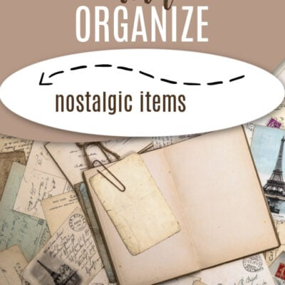 How to Declutter and Organize Nostalgic Items
