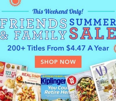 Friends & Family Magazine Sale: Subscriptions as low as $4.47/year