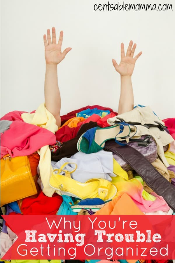 Does it feel like you're drowning in clutter and can never seem to get your house and life organized?  Check out these 5 reasons why you're having trouble getting organized as well as some solutions to help you get started.