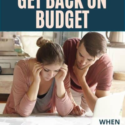 How to Get Back on Budget When You've Fallen Off Track