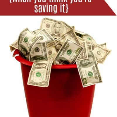 5 Ways You're Wasting Money {when you think you're saving it}