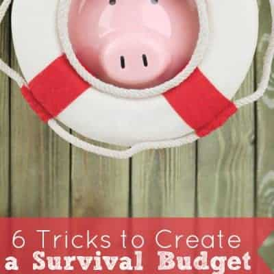 6 Tricks to Create a Survival Budget