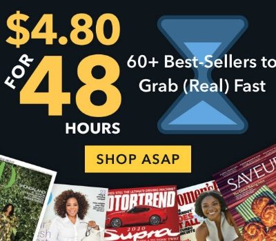 Magazine Sale: $4.80 for 48 Hours