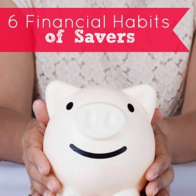 6 Financial Habits of Savers