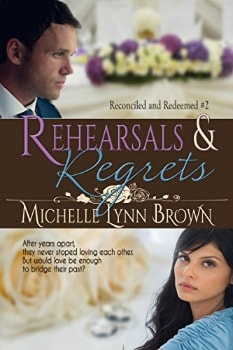 FREE Kindle Book: Rehearsals and Regrets (Reconciled and Redeemed Book 2)