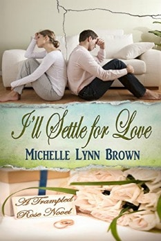 FREE Kindle Book: I'll Settle for Love (The Trampled Rose Series Book 3)