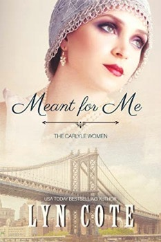 FREE Kindle Book: Meant for Me (The Carlyle Women Book 1)