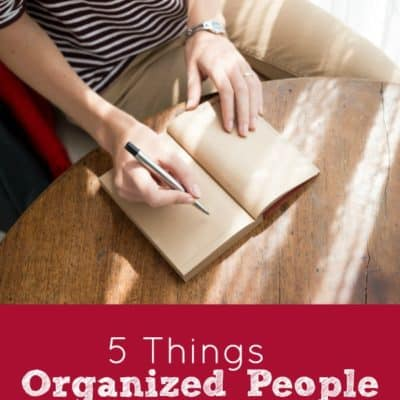 5 Things Organized People Do Every Day