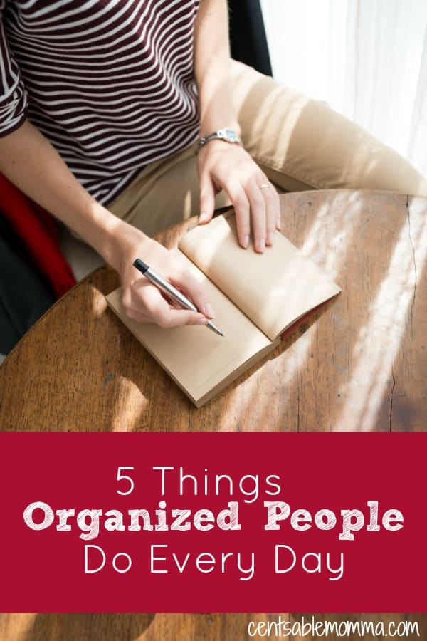Do you feel like your life is always out of control? It doesn't have to be this way forever. Check out these 5 Things that Organized People Do Every Day for some ideas of how to get your life more organized.