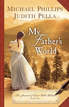 FREE Kindle Book: My Father's World (The Journals of Corrie Belle Hollister Book #1)