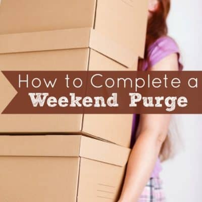 How to Complete a Weekend Purge