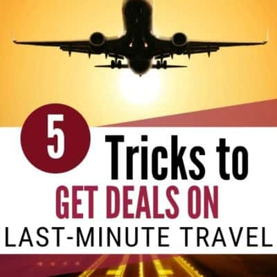 5 Tricks to Get Deals on Last-Minute Travel