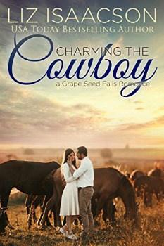 FREE Kindle Book: Charming the Cowboy (Grape Seed Falls Romance Book 2)