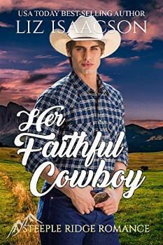 FREE Kindle Book: Her Faithful Cowboy (A Steeple Ridge Romance Book 3)