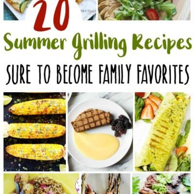 20 Summer Grilling Recipes Sure to Become Family Favorites