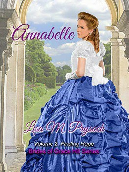 FREE Kindle Book: Annabelle: Finding Hope (Brides of Grace Hill Book 2)