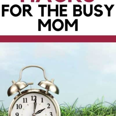 6 Time Saving Hacks for the Busy Mom