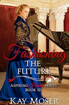 FREE Kindle Book: Fashioning the Future (Aspiring Hearts Series Book 3)