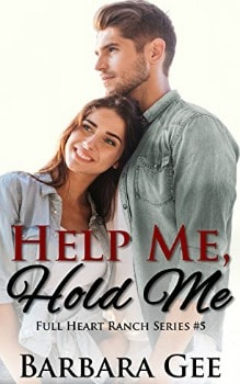 FREE Kindle Book: Help Me, Hold Me (Full Heart Ranch Series #5)