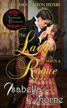 FREE Kindle Book: The Lady to Match a Rogue (The Baggington Sisters Book 4)