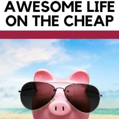 How to Live an Awesome Life on the Cheap
