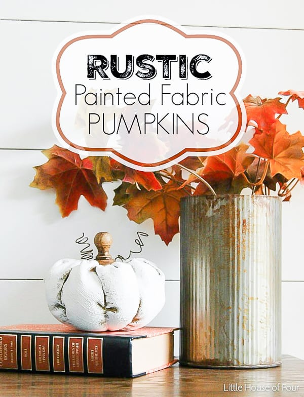 Rustic Painted Fabric Pumpkins {Home For Fall Blog Hop}