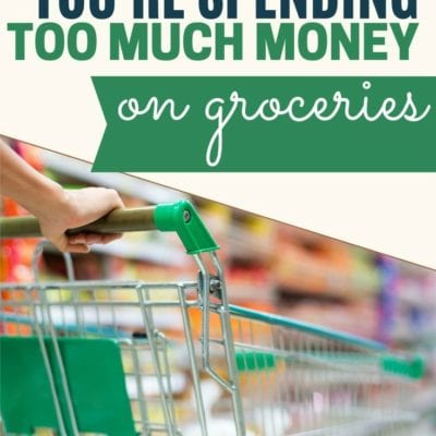 4 Reasons Why You're Spending Too Much Money on Groceries