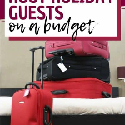 6 Tricks to Host Holiday Guests on a Budget