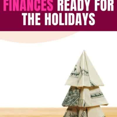 How to Get Your Finances Ready for the Holidays