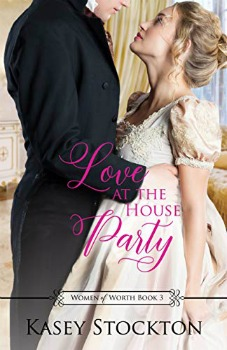 FREE Kindle Book: Love at the House Party (Women of Worth Book 3)